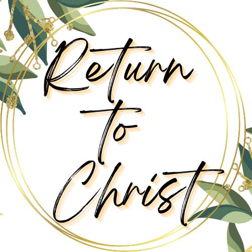 Return to Christ